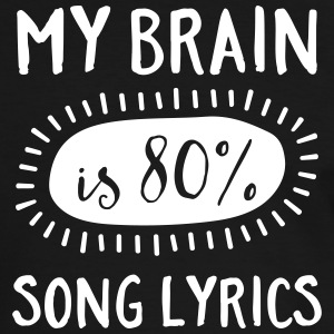 My Brain Is 80% Song Lyrics T-shirts - Mannen contrastshirt