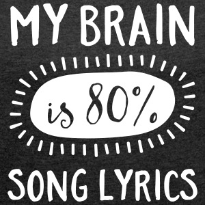 My Brain Is 80% Song Lyrics Magliette - Maglietta da donna con risvolti