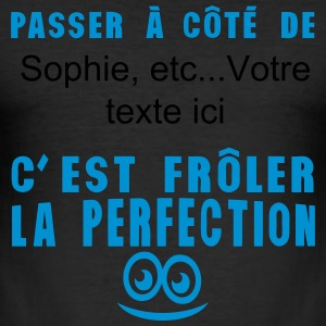 ajouter texte passer cote froler perfect Tee shirts - Tee shirt près du corps Homme