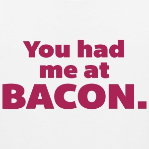 You Had Me At Bacon  Tank Tops - Männer Premium Tank Top
