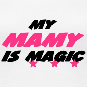 My mamy is magic Magliette - Maglietta Premium da donna