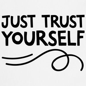 Just Trust Yourself Kookschorten - Keukenschort