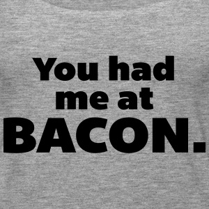 You Had Me At Bacon  Tops - Camiseta de tirantes premium mujer