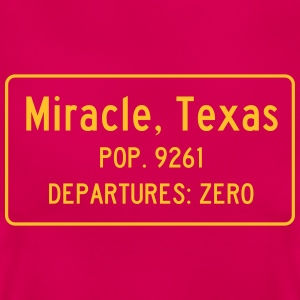 Miracle, Texas Traffic Sign - Frauen T-Shirt