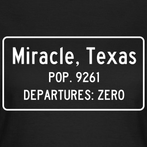 Miracle, Texas Traffic Sign - Women's T-Shirt