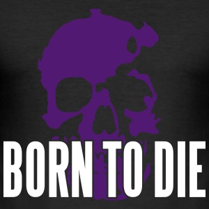 Born To Die 2C for black shirts - Männer Slim Fit T-Shirt