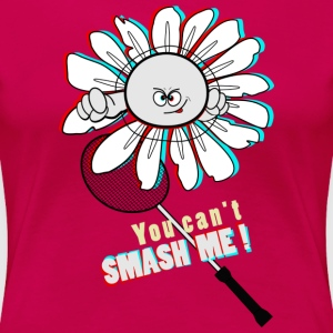 You can't smash me! Tee shirts - T-shirt Premium Femme