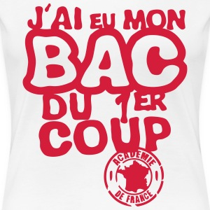 bac diplome 1er coup academie france Tee shirts - T-shirt Premium Femme