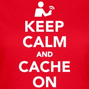 Keep calm and cache on T-Shirts - Frauen T-Shirt