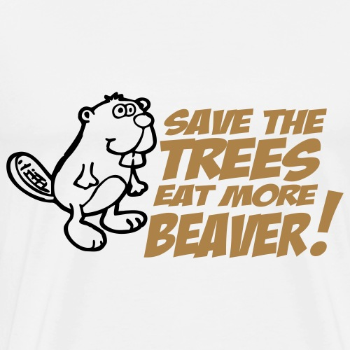 Save the trees eat more beaver