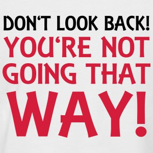 Don't look back! T-Shirts - Men's Baseball T-Shirt