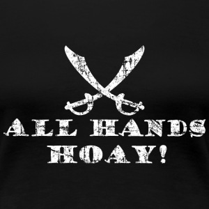 All Hands Hoay - Pirate Quote Vintage White T-Shirts - Women's Premium T-Shirt