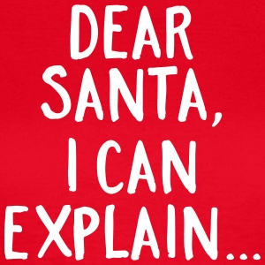Dear Santa, I Can Explain... T-skjorter - T-skjorte for kvinner