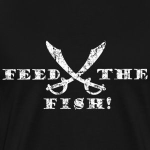 Feed the Fish Piraten T-Shirt (Herren/Schwarz) - Männer Premium T-Shirt