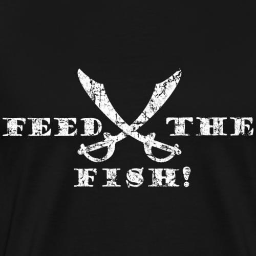 Feed the Fish! Füttert die Fische - Piraten Spruch