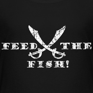 Feed the Fish - Pirate Quote Vintage White Shirts - Kids' Premium T-Shirt