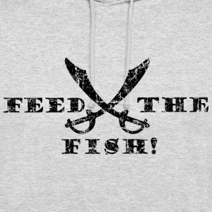 Feed the Fish - Pirate Quote Vintage Black Hoodies & Sweatshirts - Unisex Hoodie