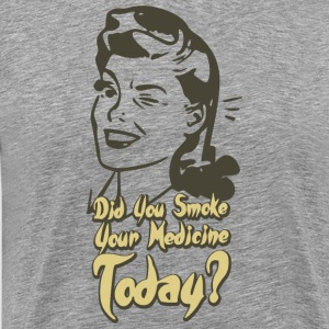 did you smoke medicine? - Männer Premium T-Shirt