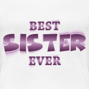 Best sister ever T-Shirts - Women's Premium T-Shirt
