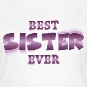 Best sister ever T-shirts - Vrouwen T-shirt