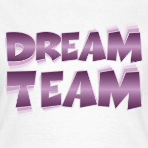 Dream Team T-Shirts - Frauen T-Shirt