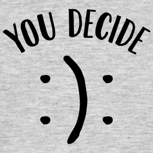 You Decide (Smiley) Tee shirts - T-shirt Homme