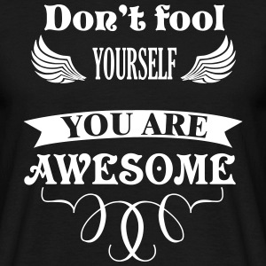 You are AWESOME T-Shirts - Men's T-Shirt