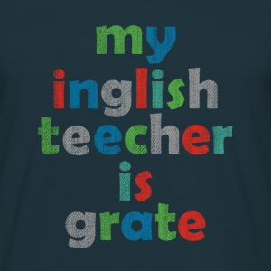 MY ENGLISH TEACHER - Men's T-Shirt