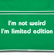~ I'm not weird I'm limited edition - borsa geek retrò