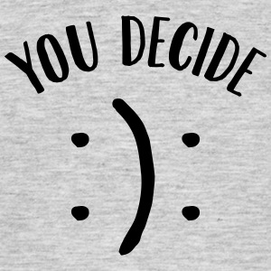 You Decide (Smiley) T-shirts - T-shirt herr