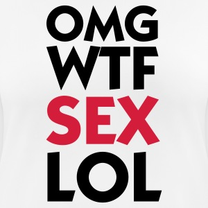 OMG WTF SEX LOL T-Shirts - Women's Breathable T-Shirt