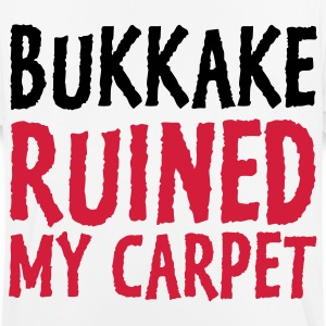 Bukkake has ruined my carpet! T-Shirts - Men's Breathable T-Shirt