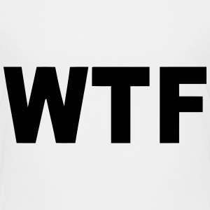 WTF? WHAT THE FUCK? Shirts - Kids' Premium T-Shirt