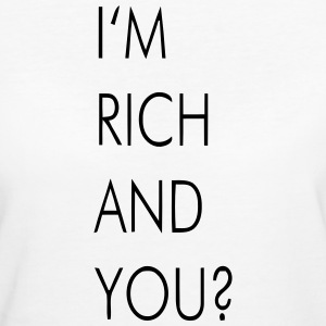 I'M RICH AND YOU? T-shirts - Ekologisk T-shirt dam
