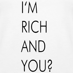 I'M RICH AND YOU? Tops - Women's Premium Tank Top