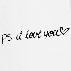 P.S. I LOVE YOU! Delantales - Delantal de cocina