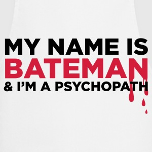 My name is Bateman and I m a psychopath!  Aprons - Cooking Apron