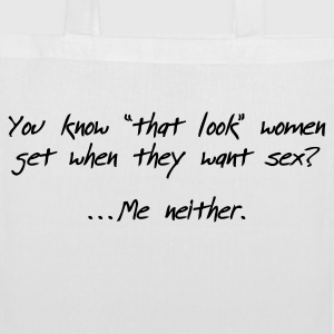 Do you know the look that women give you? Bags & Backpacks - Tote Bag