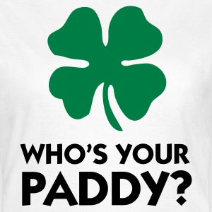 Who s your Paddy? T-Shirts - Women's T-Shirt