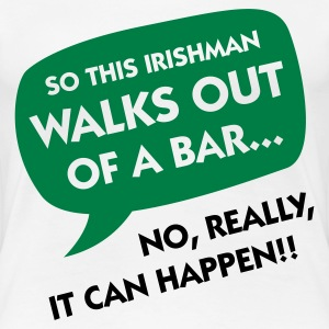 An Irishman leaving a bar ... T-Shirts - Women's Premium T-Shirt