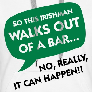 An Irishman leaving a bar ... Hoodies & Sweatshirts - Women's Premium Hoodie