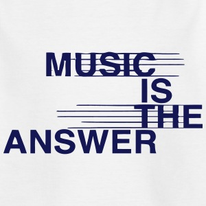 MUSIC IS THE ANSWER Shirts - Kids' T-Shirt