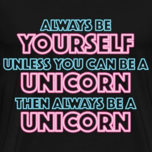 Always be yourself Camisetas - Camiseta premium hombre