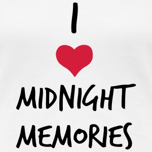 I LOVE MIDNIGHT MEMORIES T-Shirts - Women's Premium T-Shirt