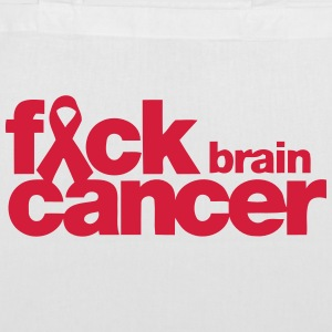 FUCK THE BRAIN CANCER! Bags & Backpacks - Tote Bag