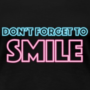Don't forget to smile T-Shirts - Women's Premium T-Shirt