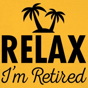 Relax - I'm Retired T-skjorter - T-skjorte for menn
