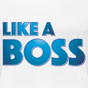 Like a Boss T-skjorter - Premium T-skjorte for kvinner