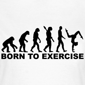 Evolution born to exercise T-Shirts - Frauen T-Shirt