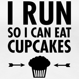 I Run So I Can Eat Cupcakes T-Shirts - Women's Premium T-Shirt
